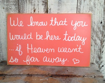 Distressed Coral and White Wedding Memorial Sign, Heaven Too Far Away Wedding Sign, Coral Wedding Signs