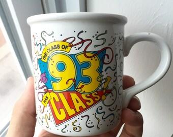 Vintage 1993 Mug - The Class of 1993 Has Class