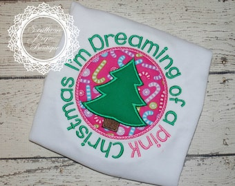 I'm dreaming of a PINK Christmas - Christmas Applique Shirt - Boys or Girl's Christmas Shirt - Holiday Applique designs