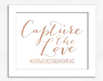 Capture The Love Print in Bright Copper Foil Look - Faux Metallic Calligraphy Wedding Hashtag Sign for Social Media Sharing (4002)