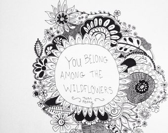 You Belong Among the Wildflowers hand drawn wildflower print