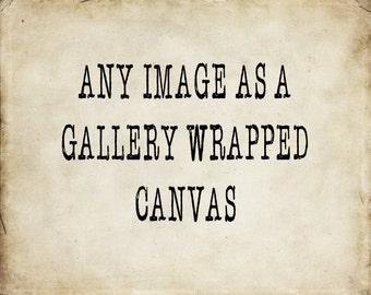 Any Photo Image Gallery Wrapped Canvas Photography Bedroom Bathroom Decor Livingroom Farmhouse Beach Rustic Cottage Home Decor Wall Art