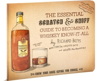 SIGNED! The Essential Scratch and Sniff Guide to Becoming a Whiskey Know-It-All