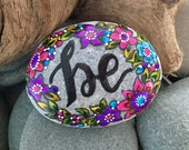 Reserved for Julie / be / painted rocks / painted stones
