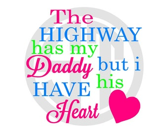 The Highway Has My Daddy but I Have His Heart Embroidery Design READY TO SEW