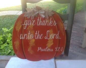 Large Give Thanks Unto The Lord Pumpkin Sign, Wooden Fall Home Decor, Pumpkin Door Hanger