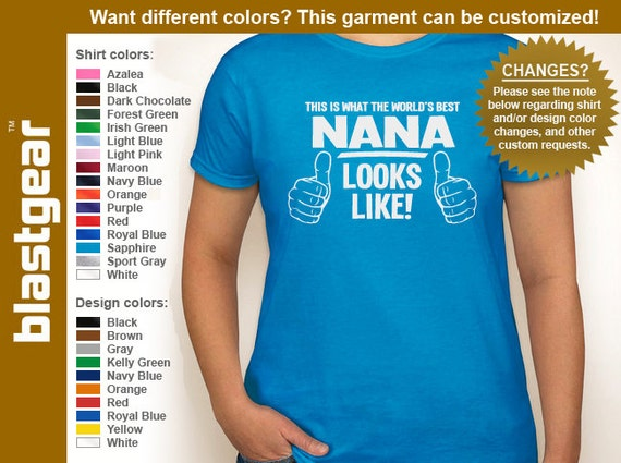This Is What The World's Best Nana (or any text) Looks Like womens T-shirt — Any color/Any size - Adult S, M, L, XL, 2XL, 3XL