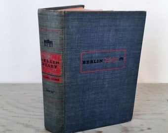 Vintage History Book - Berlin Diary. The Journal of a Foreign Correspondent - First Edition - 1941 - WWII History - Military History