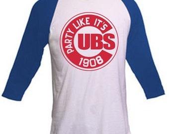 ON SALE Chicago Cubs Party Like It's 1908 Shirt Unisex Raglan Sleeve Baseball Style Shirt