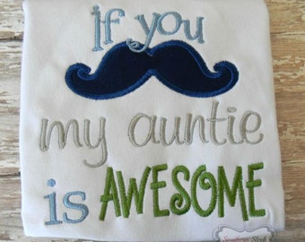 If You Mustache My Auntie is Awesome Embroidered Shirt or Bodysuit in Navy Blue, Green and Gray