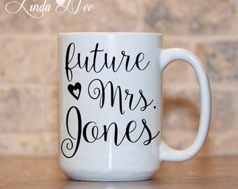 Future Mrs. Mug, Engaged Coffee Mug, Engagement Gift, Proposal Mug, Engagement Mug, Future Bride to Be Coffee Mug, Bridal Shower Gift MPH35