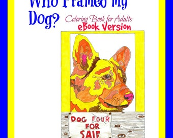 eBook Who Framed My Dog? - Coloring Book for Adults - PDF Instant Download
