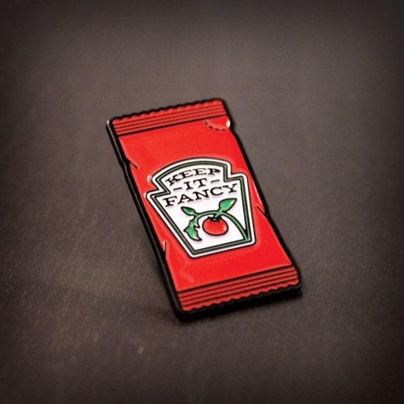 Keep It Fancy - Enamel Pin