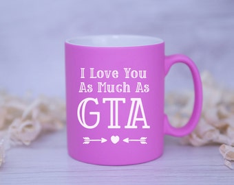I Love You As Much As GTA - VALENTINES Gift