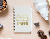 """August 2016–July 2017 Weekly Planner """"Take the Time to be Happy"""" Gold Metallic on Whip Cream French Paper"""
