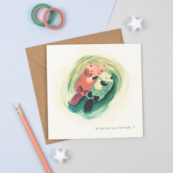 "Valentines / Anniversary Card - ""Will you be my Otter half"" Love card"