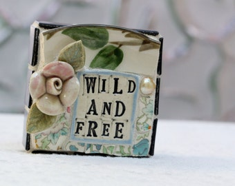 WILD AND FREE mixed media, one of a kind mosaic art.