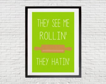 5x7 and 8x10 Colorful They See Me Rollin' They Hatin' Kitchen Digital Art Print