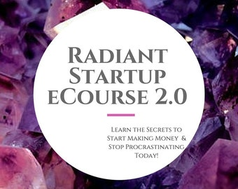 Radiant Startup eCourse .Videos and PDF Guide . Business.  Coaching. Startup. Sales. Marketing. Entrepreneurship. MBA.