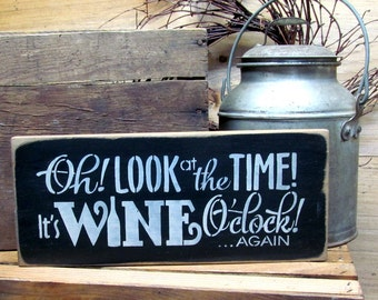 Funny Wine Sign, Wine Decor, Gift for the Wine lover, Wine O'clock Sign, Wooden Wine Sign, Wine Saying,Gift idea for friend, Shower Gift