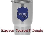 Policeman Wife Badge Decal Yeti Tumbler Cup Car Decal