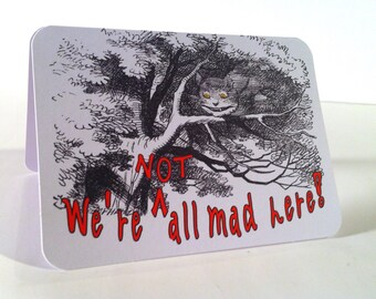 Cheshire Cat, We're NOT all mad here blank notecard