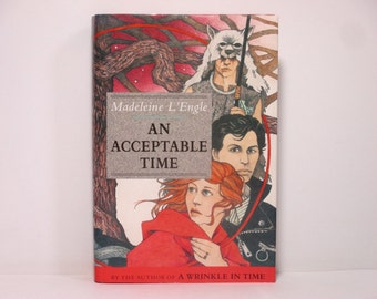 An Acceptable Time by Madeleine L'Engle 1989 Vintage First Edition Hardcover ~ Book Five of the Wrinkle in Time Quintet