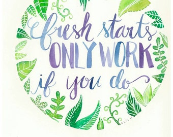 Fresh Start Watercolor Print/ quote calligraphy motivational typography lettering portrait custom illustration drawing by Eliza George
