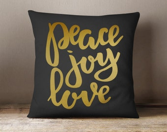 Peace Joy Love Gold Foil Cotton Pillow Cover // Poly Fill Insert Included