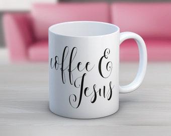 Coffee and Jesus // 11 oz or 15 oz Coffee Mug