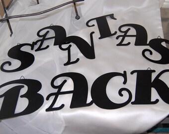 Santas Back, Christmas, Holiday, Black, Metal, Letters, craft,
