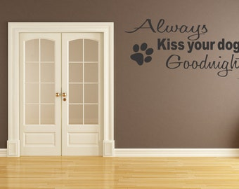 Kiss Your Dog Goodnight Wall Quote Decal Wall Lettering Sticker Art Pet Decor Words Animal Gift idea (D02)