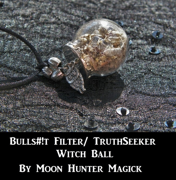 Bulls#!t Filter© Truth Seeker Amulet Mini Witch Ball Witch Bottle Pagan Wicca Reiki