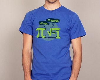Get Real, Be Rational Funny Math T-shirt