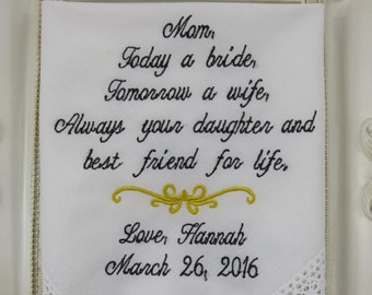 Mother Of The Bride-Today A BRIDE, Tomorrow A WIFE-Friend For Life-Wedding GIFT For Mom-Bride Handkerchief Hanky Hankie Elegant Motif-Scroll