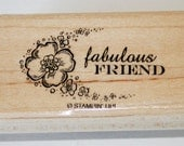 Fabulous Friend with Flowers Rubber Stamp retired from Stampin Up