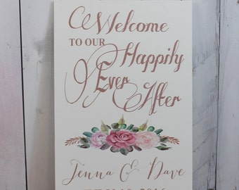 Wedding signs/Welcome to our Happily Ever After/Ceremony Sign/Roses/Vintage Rose/Tea Rose/Personalized/Wood Sign/U Choose Colors
