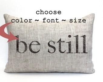 "be still pillow, throw pillow, word pillow, phrase pillow, mother's day gift, christmas gift - ""Be Still"""