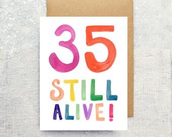 Birthday Card 35 Still Alive: Blank Inside