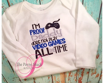 I'm Proof Daddy Doesn't Play Video Games All the Time, Newborn Baby Clothes, Take Home Outfit, Baby Onesie, Newborn Onesie