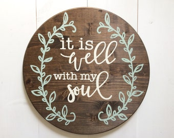 Hand painted wood sign | Round wooden sign | It is well with my soul | Farmhouse Style Sign | Modern Rustic Sign | Hand Painted Sign