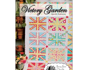 "Pattern ""Victory Garden"" Quilt Pattern by Busy Bee Quilt Designs (#15) Paper Pattern Instructions"