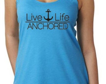 Anchored - Live Life Anchored tank top