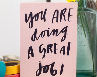 You are doing a great job -encouraging friend card