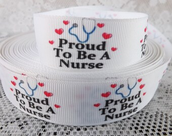 Nurse ribbon Proud to be a Nurse 1 inch ribbon Nurse 1 inch grosgrain ribbon