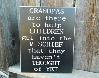Grandpas are there to help children get into Mischief, Fathers day wood sign, Grandpa sign, Grandpa gift