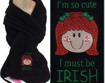 I'm So Cute I Must Be Irish Fleece Scarf St. Patrick's Day Red Headed Girl Monogram Embroidered