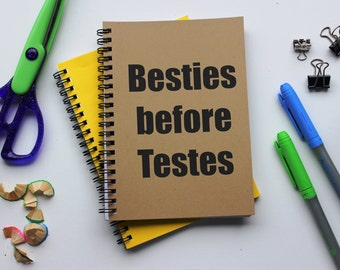 Besties before Testes -   5 x 7 journal