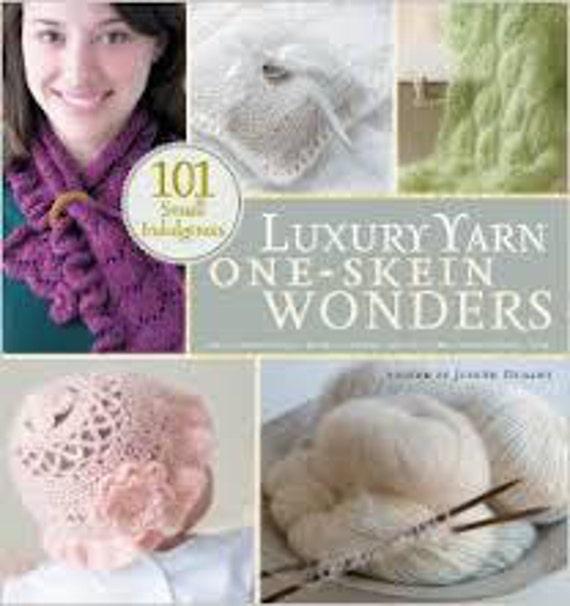 Knitting Book, Luxury Yarn One-Skein Wonders, 101 Small Indulgences, Brand New Soft Cover, Alpaca, Organic Cotton, Bamboo, Cashmere, Mohair