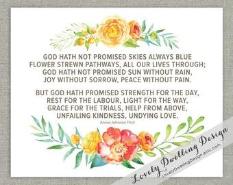 God Hath Not Promised / Poem / Farmhouse Floral / 5x7 / 8x10 / 11x14